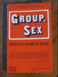 Gilbert D. BARTELL / GROUP-SEX / étude sur la sexualité de groupe / 1972
