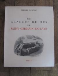 Bernard NABONNE / LES GRANDES HEURES DE SAINT-GERMAIN-EN-LAYE / SFELT 1950