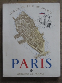 COLLECTIF / VISAGES DE L'ILE DE FRANCE - PARIS / Horizons de FRANCE 1946