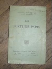 PAWLOWSKI / LES PORTS DE PARIS avec 27 vues photographiques / 1910