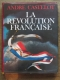 CASTELOT André / LA REVOLUTION FRANCAISE /  PERRIN 1987