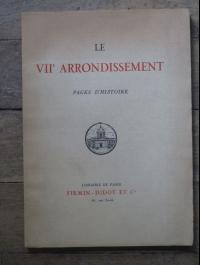 COLLECTIF / LE VIIème ARRONDISSEMENT - PAGES D'HISTOIRE / FIRMIN DIDOT 1937