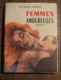 HARDY JACQUES / FEMMES AMOUREUSES - ENQUETE / éditions du scorpion