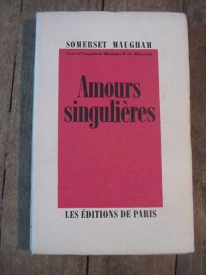 MAUGHAM Somerset / AMOURS SINGULIERES / EDITIONS DE PARIS 1947
