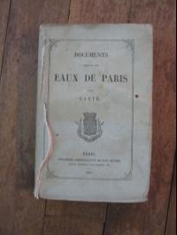 HAUSSMANN / DOCUMENTS RELATIFS AUX EAUX DE PARIS / 1861