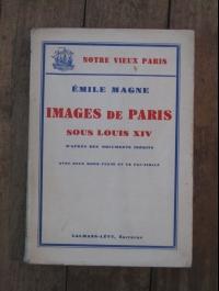 Emile MAGNE / IMAGES DE PARIS SOUS LOUIS XV / CALMANN LEVY 1939