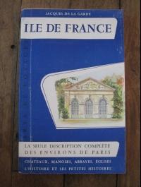 Jacques  DE LA GARDE / ILE DE FRANCE - chateaux, manoirs, abbayes.... / 1954