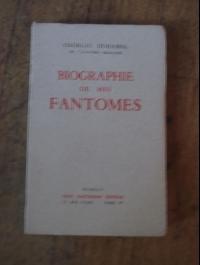 Gorges DUHAMEL / BIOGRAPHIE DE MES FANTOMES 1901  1906  / HARTMANN 1944