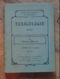 FONZES-DIACON  / TOXICOLOGIE / éditions médicales MALOINE 1930