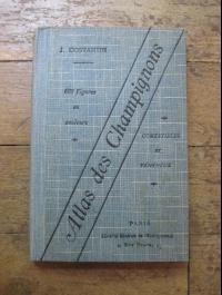 J. COSTANTIN / ATLAS DES CHAMPIGNONS COMESTIBLES ET VENENEUX / 1933