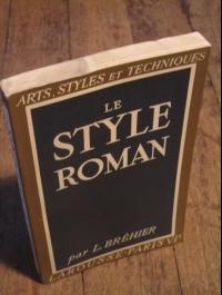 Louis BREHIER / LE STYLE ROMAN / ARTS - STYLES ET TECHNIQUES 1941