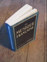 Norbert DUFOURCQ / LA MUSIQUE FRANCAISE / ARTS - STYLES ET TECHNIQUES 1949