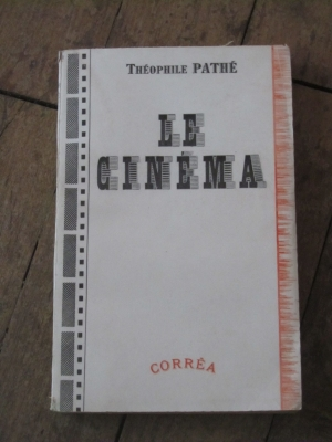Théophile PATHE / LE CINEMA / CORREA 1942