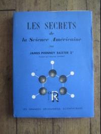 PHINNEY BAXTER / LES SECRETS DE LA SCIENCE AMERICAINE / E.O. 1947