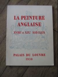 LA PEINTURE ANGLAISE / XVIII et XIXème SIECLES / LOUVRE 1938