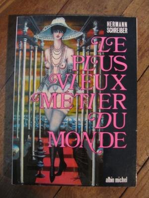 Hermann SCHREIBER / LE PLUS VIEUX METIER DU MONDE / ALBIN MICHEL 1968