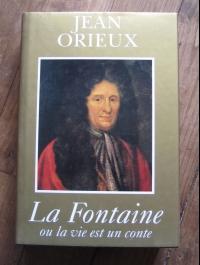 Jean ORIEUX / LA FONTAINE ou la vie est un conte / 1995