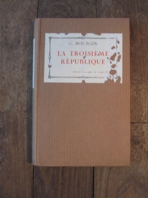 Georges BOURGIN / LA TROISIEME REPUBLIQUE / ARMAND COLIN 1939