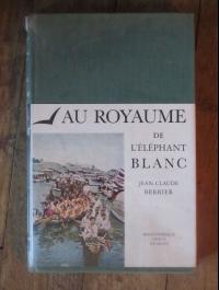 AU ROYAUME DE L'ELEPHANT BLANC  BERRIER   DUMONT 1957