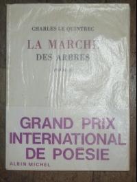 LA MARCHE DES ARBRES  CHARLES LE QUINTREC 1970  Envoi de l'auteur