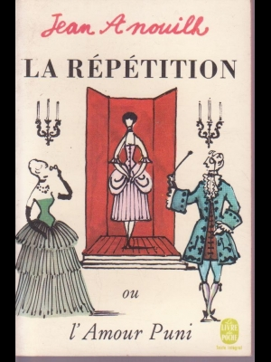 LA REETITION ou l'amour puni  JEAN ANOUILH la table ronde 1968