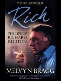 RICH THE LIFE OF  RICHARD BURTON   MELVYN BRAG