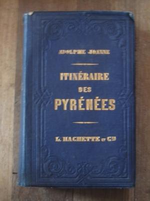 LES PYRÉNÉES. ITINÉRAIRE GÉNÉRAL DE LA FRANCE.  Adolphe JOANNE  1862