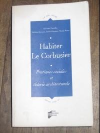 HABITER LE CORBUSIER  SYLVETTE DENEFLE   2006