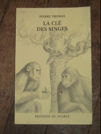 PIERRE THOMAS LA CLE DES SINGES EDION DU SCORFF 1983
