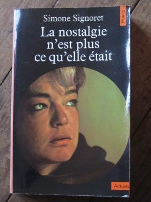 SIMONE SIGNORET LA NOSTALGIE N'EST PLUS CE QU'ELLE ETAIT  1978