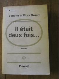 BENOITE et FLORA GROULT / IL ETAIT DEUX FOIS / DENOEL  Mars 1968