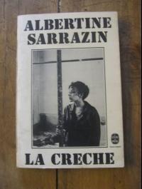 Albertine SARRAZIN / LA CRECHE / LE LIVRE DE POCHE N°4146  1975