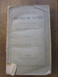 Alfred LALLIE / NOYADES DE NANTES / LIBAROS 1879 / 2ème édition augmentée.
