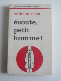 Wilhelm REICH / ECOUTE PETIT HOMME! / PAYOT 1975