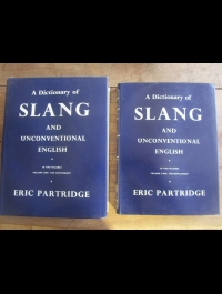 PARTRIDGE / A DICTIONARY OF SLANG AND UNCONVENTIONAL ENGLISH / 1961 2 VOL.