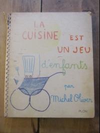Michel OLIVER / LA CUISINE EST UN JEU D'ENFANT / PLON 1963
