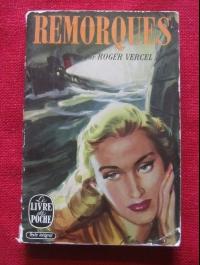 Roger VERCEL / REMORQUES / LE LIVRE DE POCHE 36 / 1958