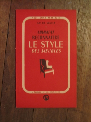 A.V. de VALLE / COMMENT RECONNAITRE LES STYLES DE MEUBLES / 1947