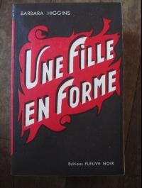 """Higgins Barbara : UNE FILLE EN FORME   FLEUVE NOIR """"à la flamme"""" 1950"""