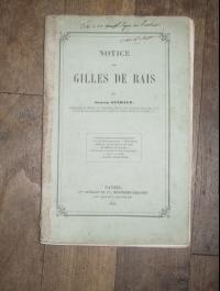 Armand GUERAUD / NOTICE SUR GILLES DE RAIS / NANTES 1855