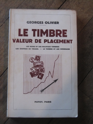 Georges OLIVIER / LE TIMBRE VALEUR DE PLACEMENT / PAYOT 1941