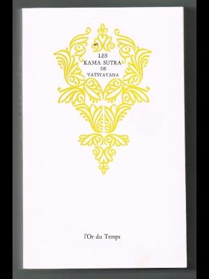 LES KAMA SUTRA DE VATSAYANA / Manuel d'érétologie indoue / L'OR DU TEMPS 1968
