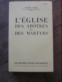 DANIEL-ROPS / L'EGLISE DES APOTRES ET DES MARTYRS  / FAYARD 19542