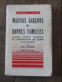 JOUBREL Henri / MAUVAIS GARCONS DE BONNES FAMILLES / 1957