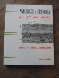 JOUBERT Xavier / VAUGIRARD ET GRENELLE AU FIL DES SIECLES / 1960 / Dédicacé