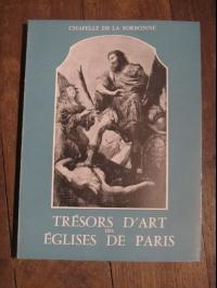 TRESORS D'ART DES EGLISES DE PARIS / CHAPELLE DE LA SORBONNE 1956