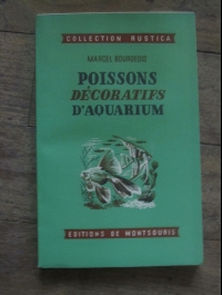 BOURGEOIS Marcel/ POISSONS DECORATIFS D'AQUARIUM / MONTSOURIS 1957