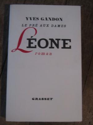 GANDON Yves / LEONE (le pré aux dames) / GRASSET 1952