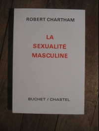 Robert CHARTHAM / 2 VOLUMES SEXUALITE MASCULINE ET FEMININE / BUCHET CHASTEL 1968