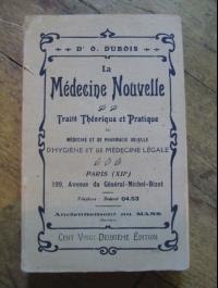 Dr O. DUBOIS / LA MEDECINE NOUVELLE - TRAITE THEORIQUE ET PRATIQUE / 1920